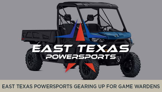 East Texas Powersports is Gearing up for Game Wardens!