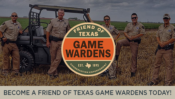Become a Friend of Texas Game Wardens Today!