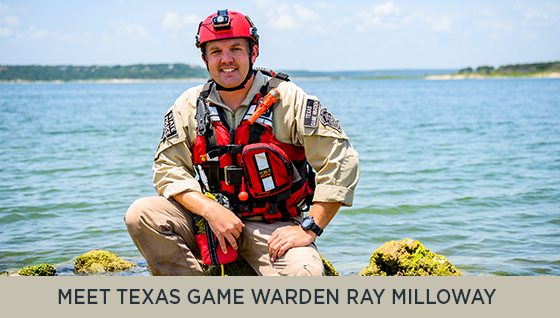 Meet Texas Game Warden Ray Milloway