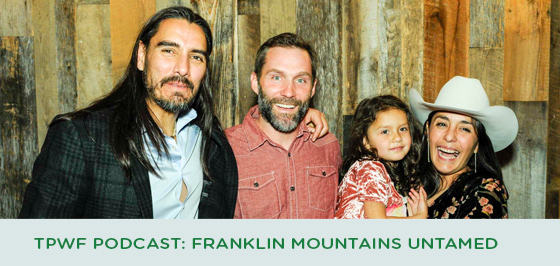 Story #2: TPWF Podcast: Franklin Mountains Untamed