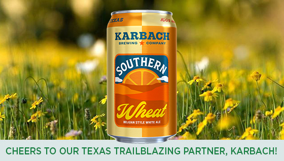 Story #5: Cheers to our Texas Trailblazing Partner, Karbach!