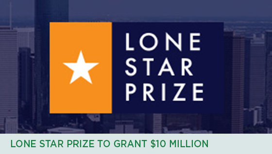 Story #7: Lone Star Prize to Grant $10 million to Improve the Lives of Texans