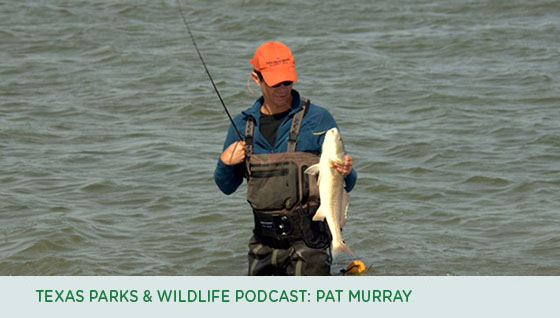 Texas Parks & Wildlife podcast: Pat Murray